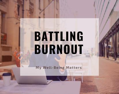 Battling Burnout