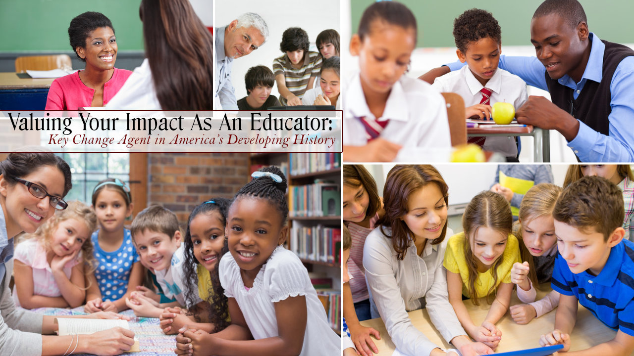 Valuing Your Impact As An Educator: